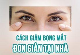 Cách giảm bọng mắt đơn giản tại nhà